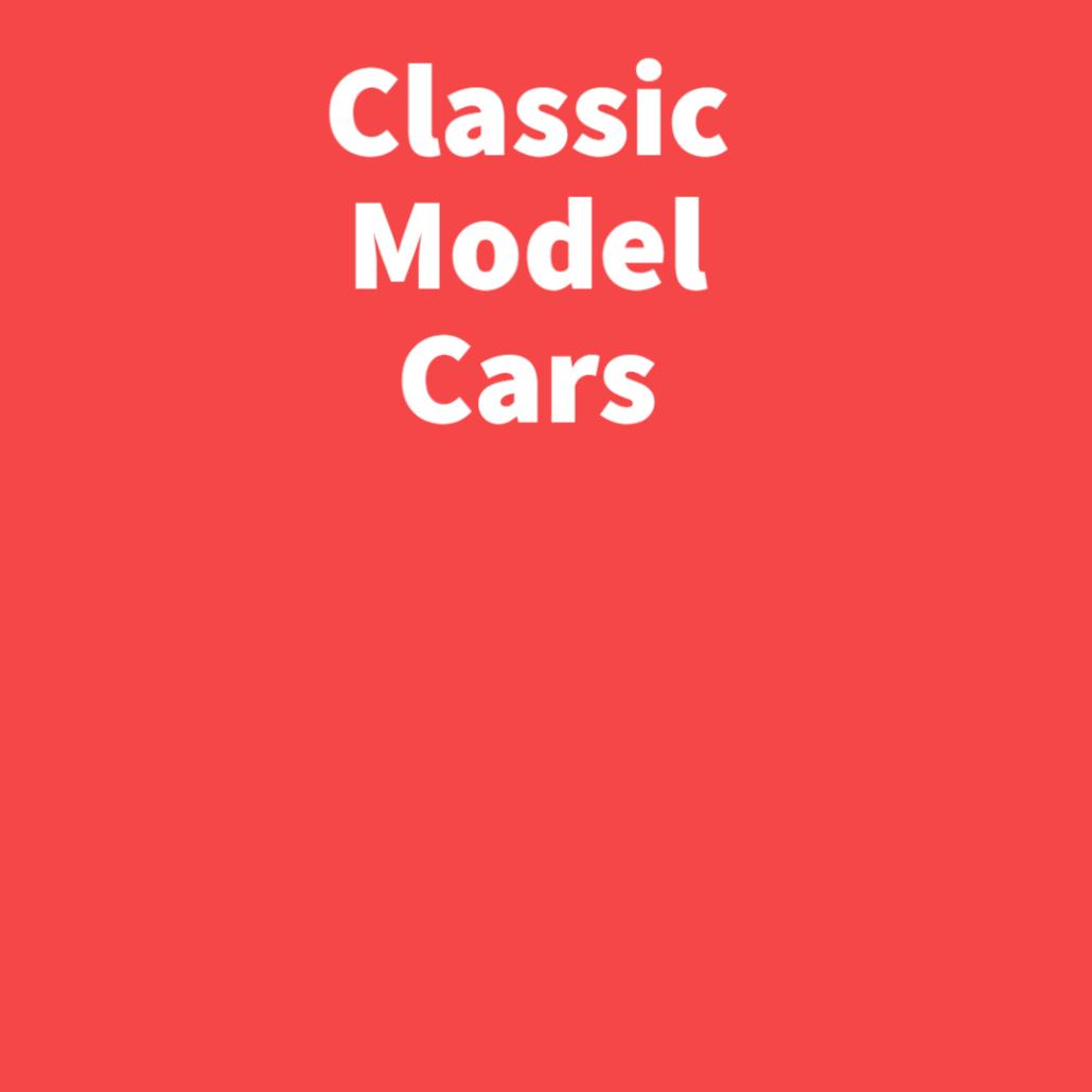 Classic Model Cars
